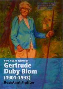 Libro Gertrude Duby Blom, Resistant Fighter por Kyra Nuñez.